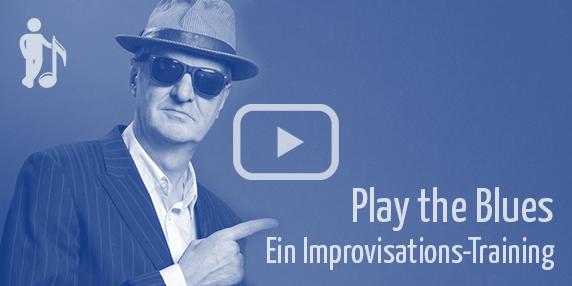 Improvisieren lernen mit Play the Blues, dem Trainingsprogramm für alle Instrumente und Gesang